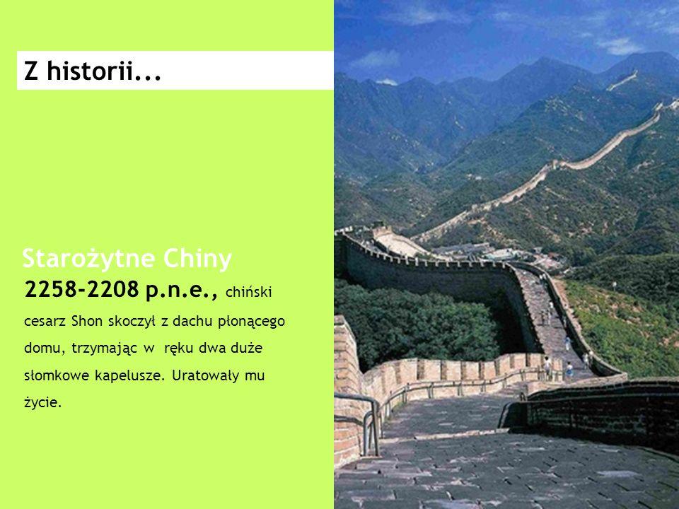 2258-2208 p.n.e., chiński cesarz Shon skoczył z dachu płonącego domu, trzymając w ręku dwa duże słomkowe kapelusze.