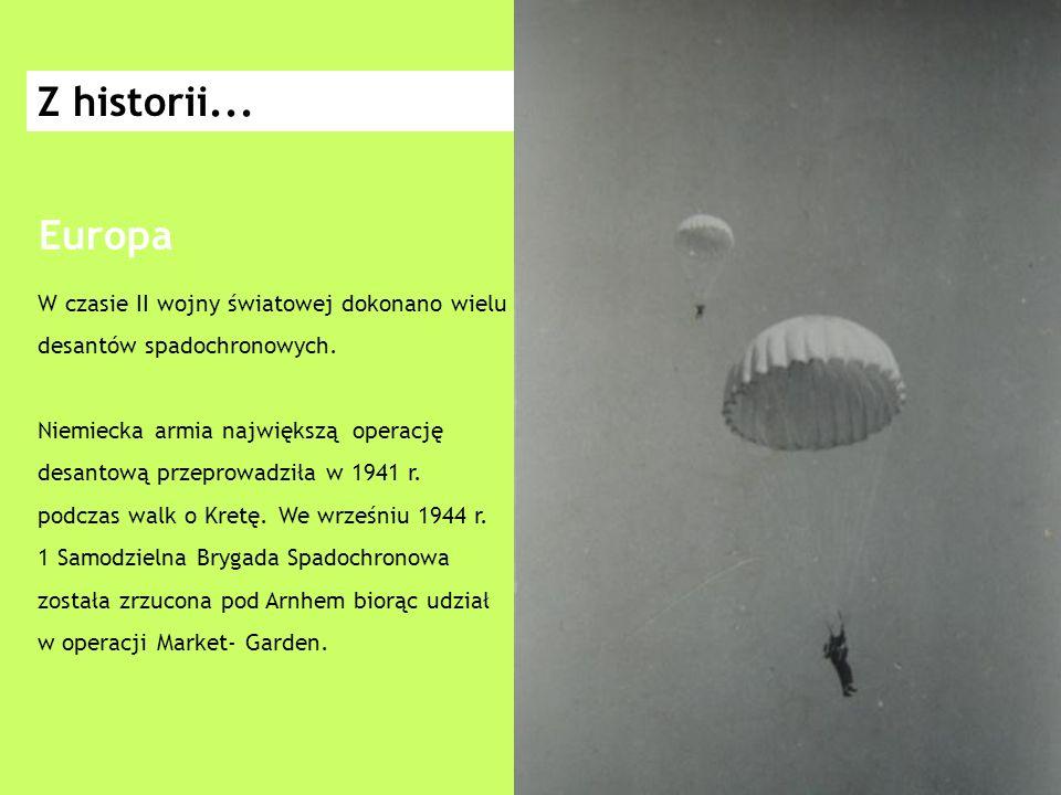 W czasie II wojny światowej dokonano wielu desantów spadochronowych.