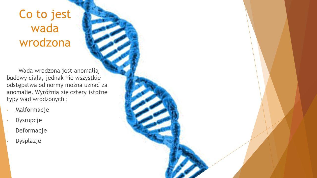 Co to jest wada wrodzona Wada wrodzona jest anomalią budowy ciała, jednak nie wszystkie odstępstwa od normy można uznać za anomalie. Wyróżnia się czte