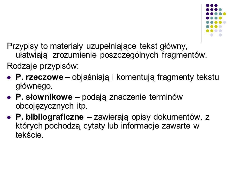Przypisy to materiały uzupełniające tekst główny, ułatwiają zrozumienie poszczególnych fragmentów.