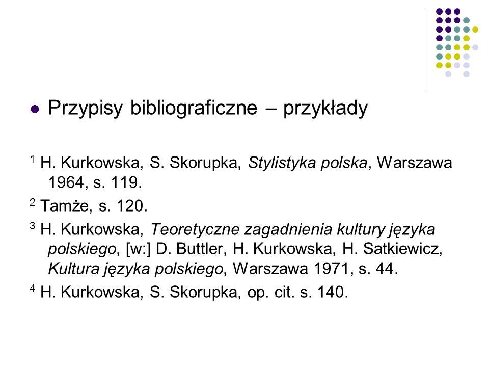 Przypisy bibliograficzne – przykłady 1 H. Kurkowska, S.