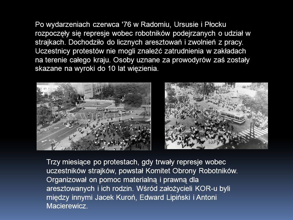 Po wydarzeniach czerwca 76 w Radomiu, Ursusie i Płocku rozpoczęły się represje wobec robotników podejrzanych o udział w strajkach.