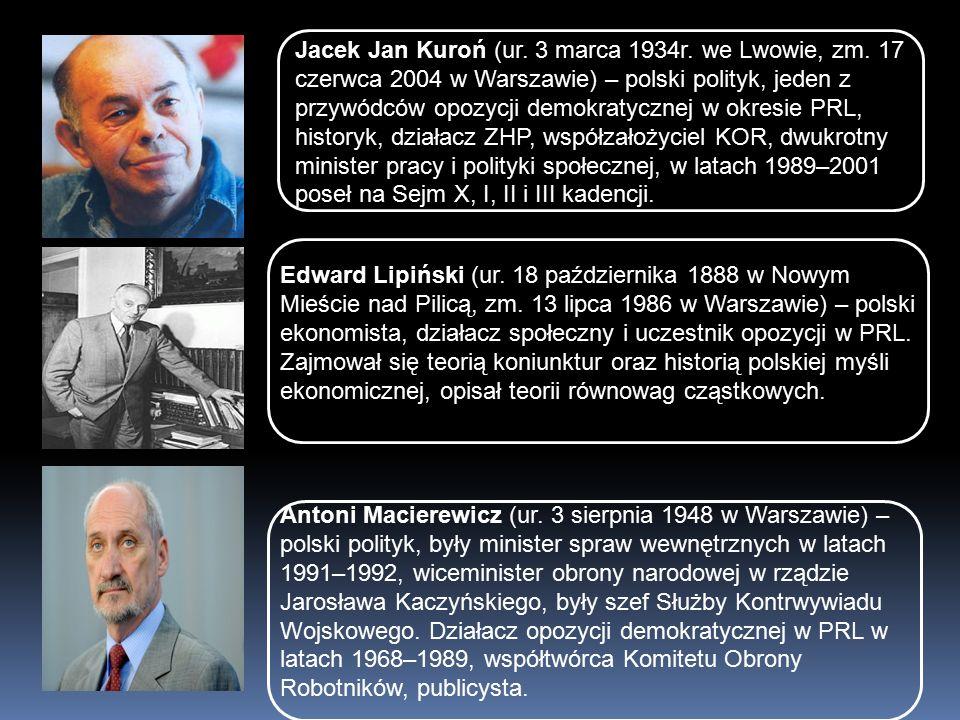z przywódców opozycji demokratycznej Jacek Jan Kuroń (ur.