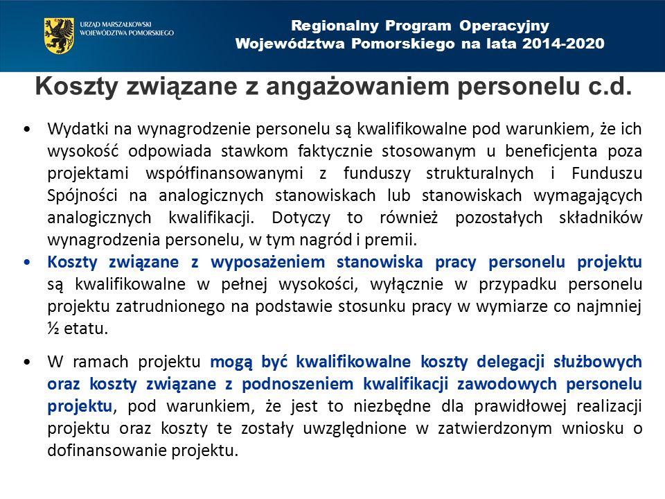 Regionalny Program Operacyjny Województwa Pomorskiego na lata 2014-2020 Koszty związane z angażowaniem personelu c.d. Wydatki na wynagrodzenie persone