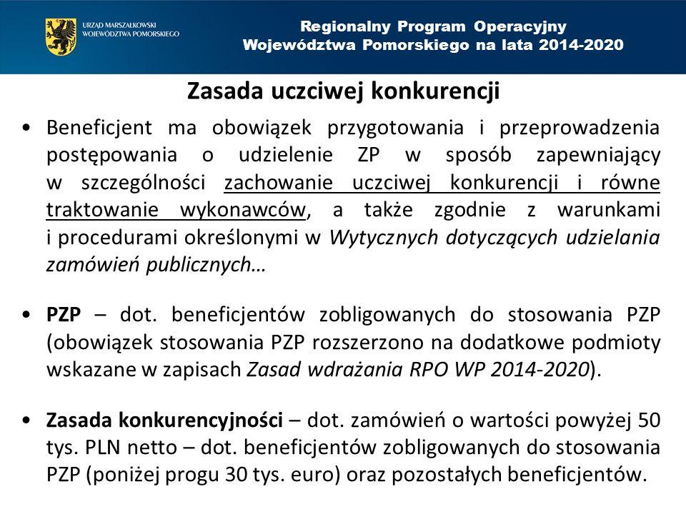 Regionalny Program Operacyjny Województwa Pomorskiego na lata 2014-2020 Zasada uczciwej konkurencji c.d.