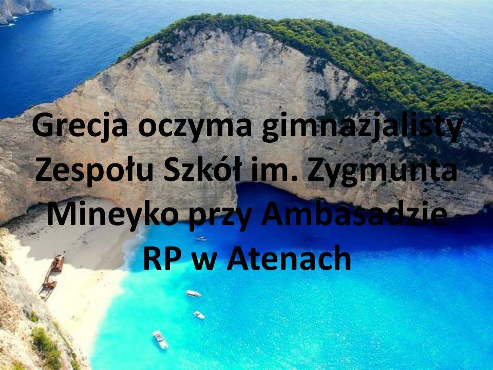 Grecja oczyma gimnazjalisty Zespołu Szkół im. Zygmunta Mineyko przy Ambasadzie RP w Atenach