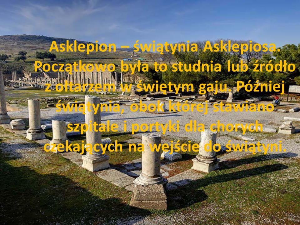 Asklepion – świątynia Asklepiosa. Początkowo była to studnia lub źródło z ołtarzem w świętym gaju.