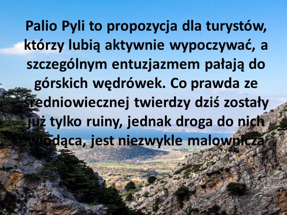 Palio Pyli to propozycja dla turystów, którzy lubią aktywnie wypoczywać, a szczególnym entuzjazmem pałają do górskich wędrówek.