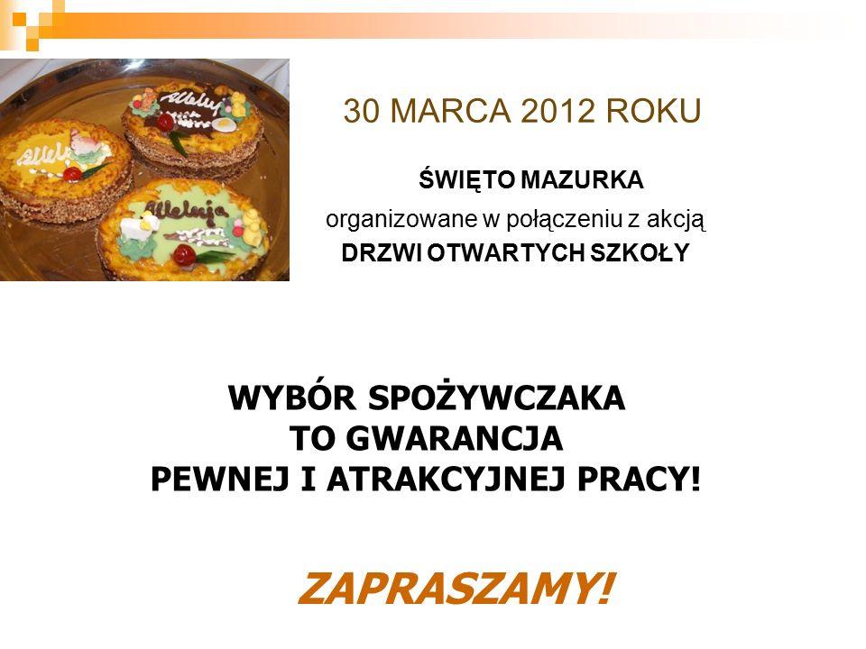 30 MARCA 2012 ROKU ŚWIĘTO MAZURKA organizowane w połączeniu z akcją DRZWI OTWARTYCH SZKOŁY ZAPRASZAMY.