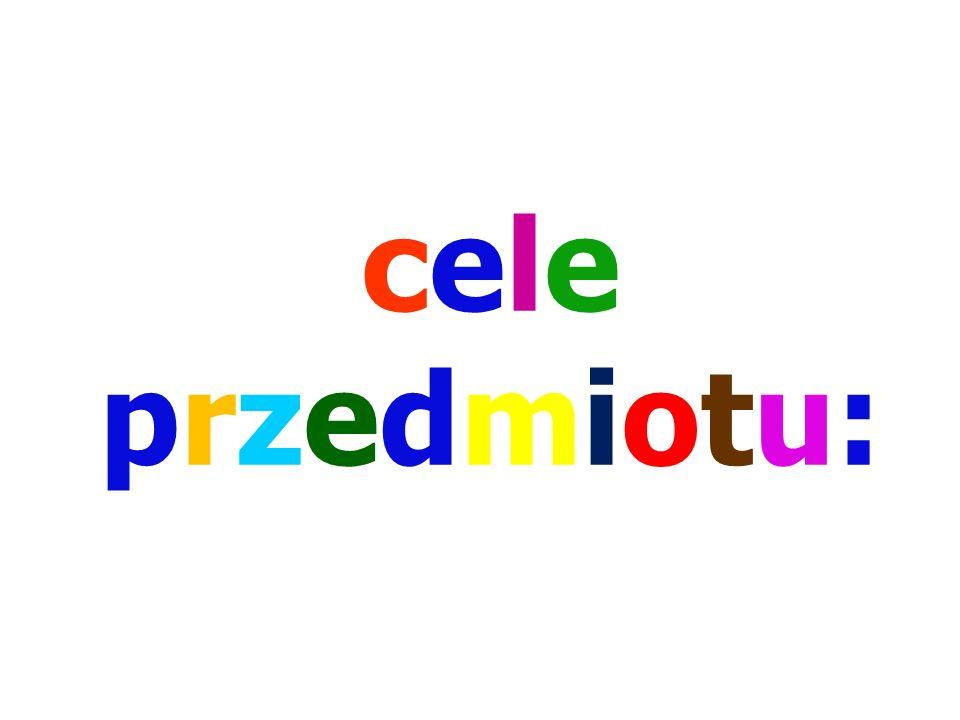 celeprzedmiotu:celeprzedmiotu: