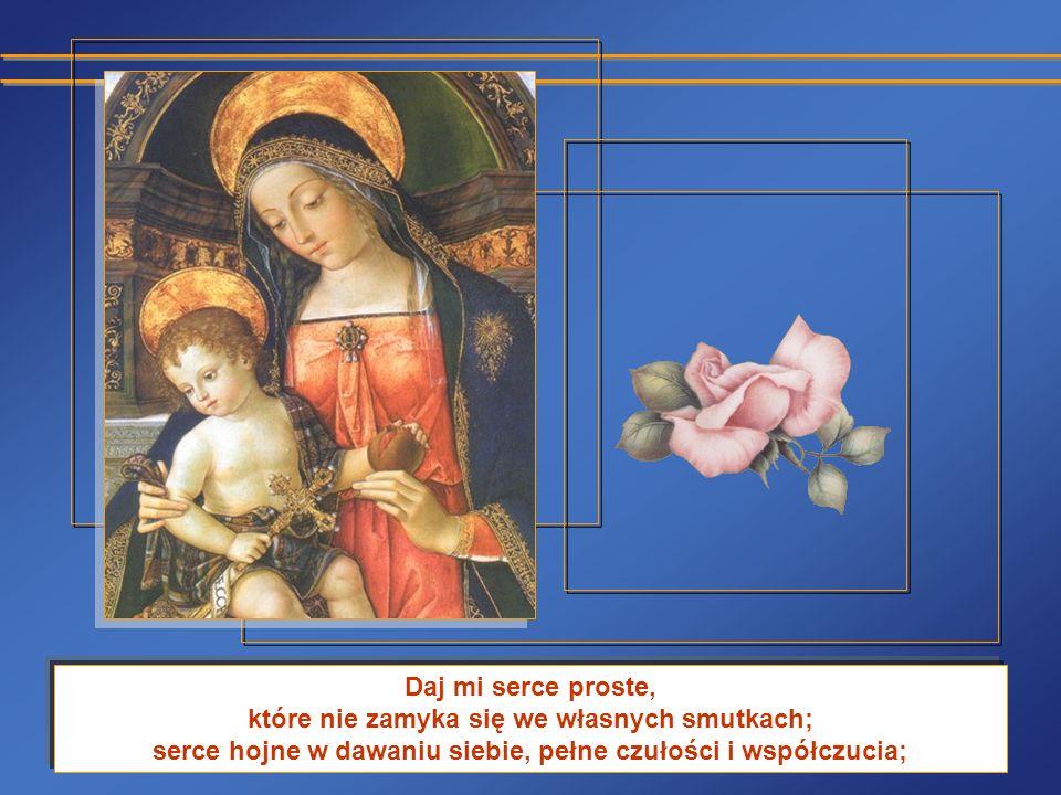 Święta Maryjo, Matko Boża, zachowaj we mnie serce dziecka, czyste i przezroczyste jak źródlana woda.