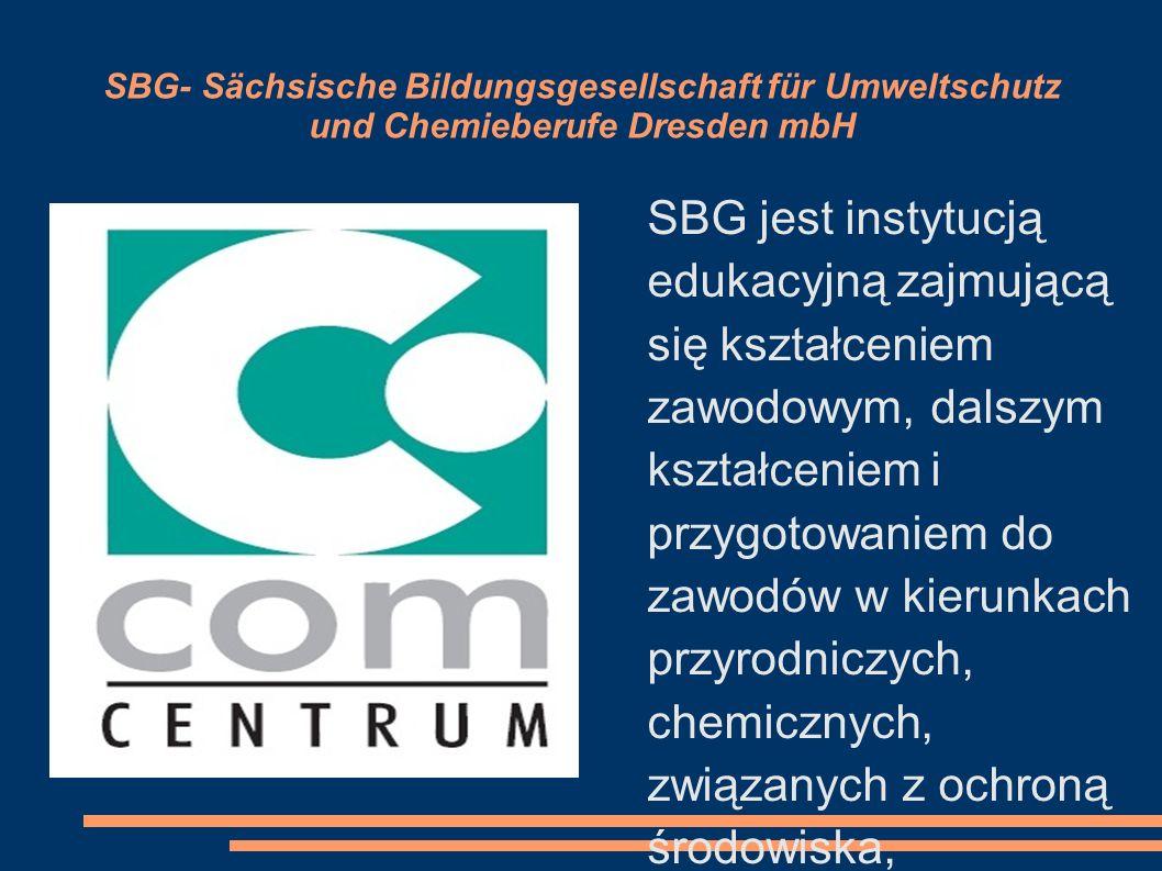 SBG- Sächsische Bildungsgesellschaft für Umweltschutz und Chemieberufe Dresden mbH SBG jest instytucją edukacyjną zajmującą się kształceniem zawodowym