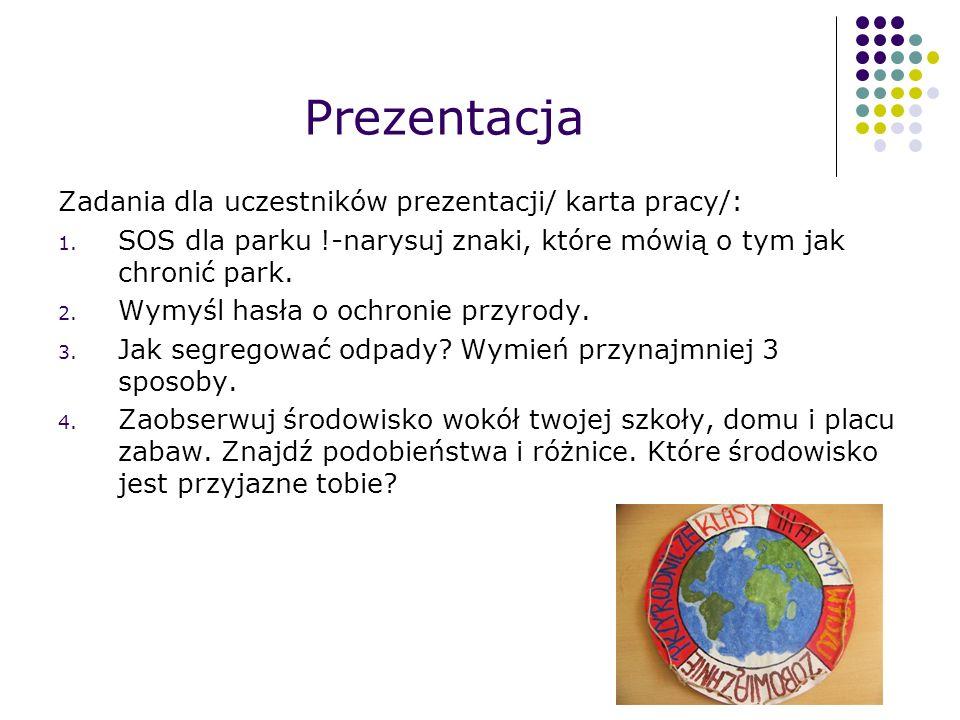 Prezentacja Zadania dla uczestników prezentacji/ karta pracy/: 1.