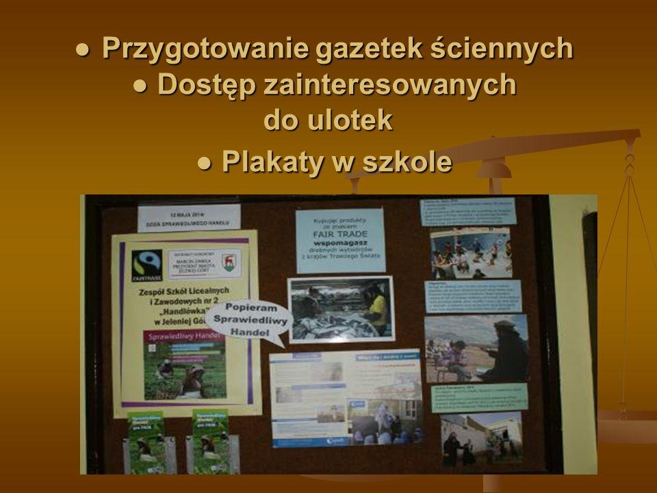 ● Przygotowanie gazetek ściennych ● Dostęp zainteresowanych do ulotek ● Plakaty w szkole