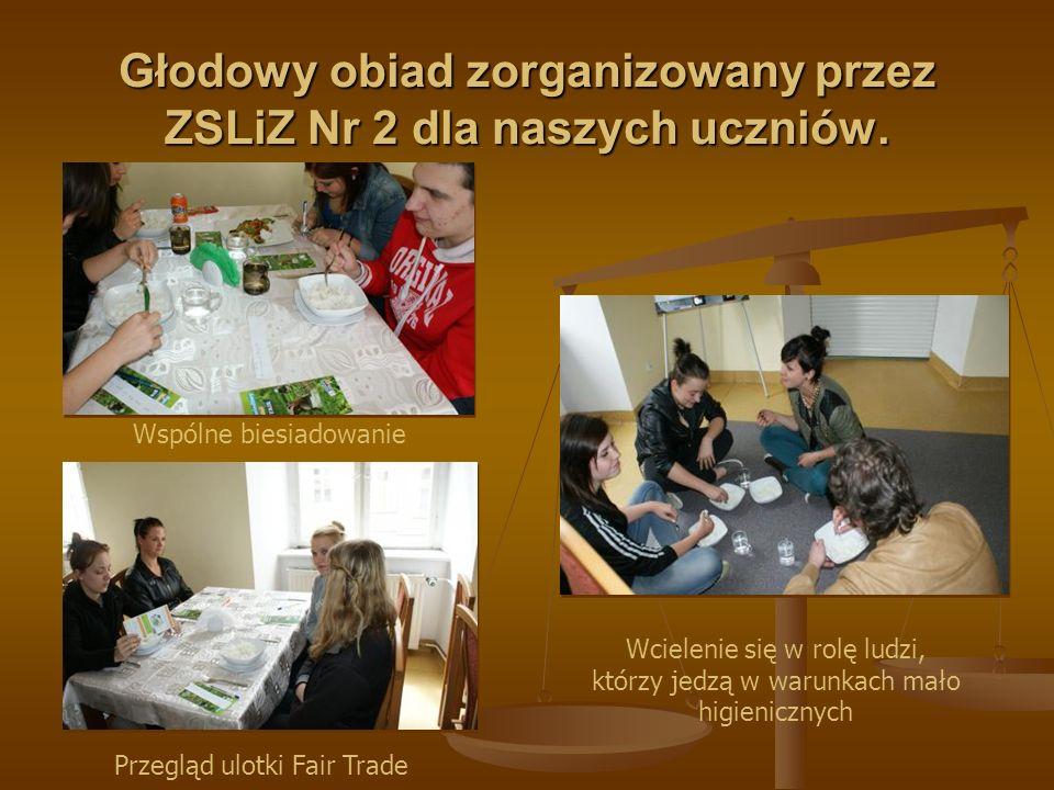 Głodowy obiad zorganizowany przez ZSLiZ Nr 2 dla naszych uczniów. Wspólne biesiadowanie Wcielenie się w rolę ludzi, którzy jedzą w warunkach mało higi