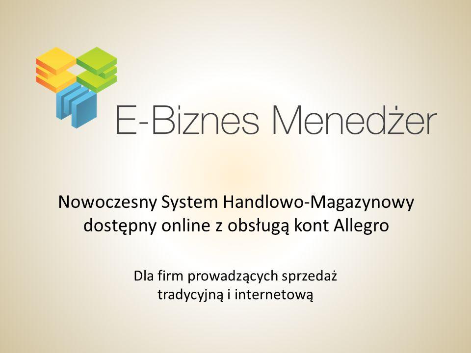 Nowoczesny System Handlowo-Magazynowy dostępny online z obsługą kont Allegro Dla firm prowadzących sprzedaż tradycyjną i internetową