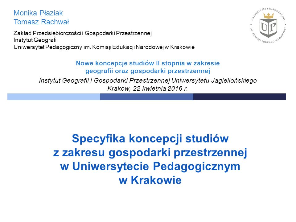 Gospodarka Przestrzenna w Uniwersytecie Pedagogicznym w Krakowie  studia inżynierskie I stopnia prowadzone na Wydziale Geograficzno-Biologicznym przez Instytut Geografii (merytoryczna odpowiedzialność ZPiGP) przy współpracy z Inst.
