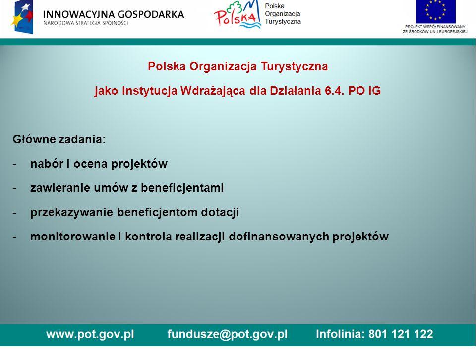 Polska Organizacja Turystyczna jako Instytucja Wdrażająca dla Działania 6.4.