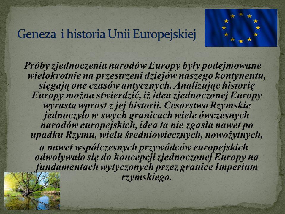 Próby zjednoczenia narodów Europy były podejmowane wielokrotnie na przestrzeni dziejów naszego kontynentu, sięgają one czasów antycznych.
