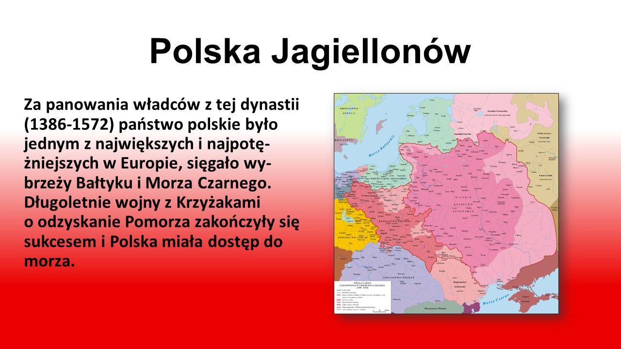 Dynastia Jagiellonów (1386-1572) W 1386 roku na polskim tronie, po poślubieniu królo- wej Jadwigi i przyjęciu chrztu, zasiadł władca Litwy, Włady- sła