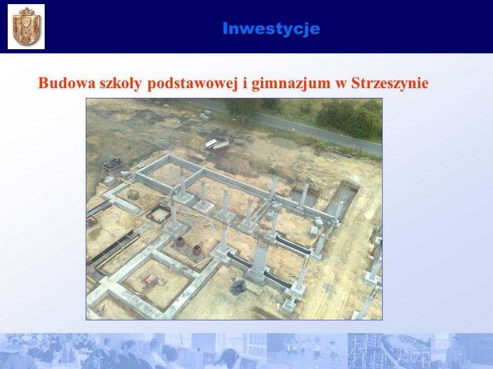 Inwestycje Budowa szkoły podstawowej i gimnazjum w Strzeszynie
