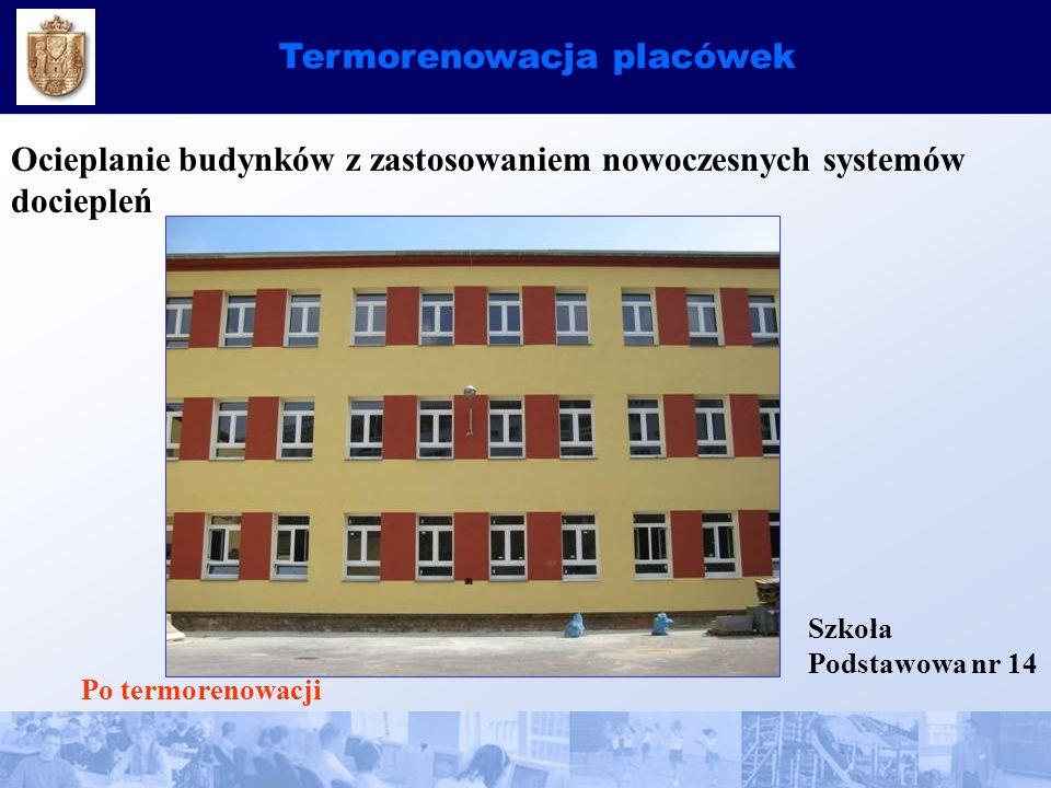 Termorenowacja placówek Ocieplanie budynków z zastosowaniem nowoczesnych systemów dociepleń Szkoła Podstawowa nr 14 Po termorenowacji