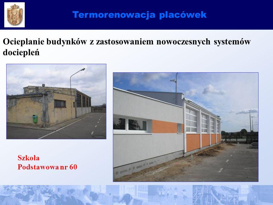 Termorenowacja placówek Ocieplanie budynków z zastosowaniem nowoczesnych systemów dociepleń Szkoła Podstawowa nr 60