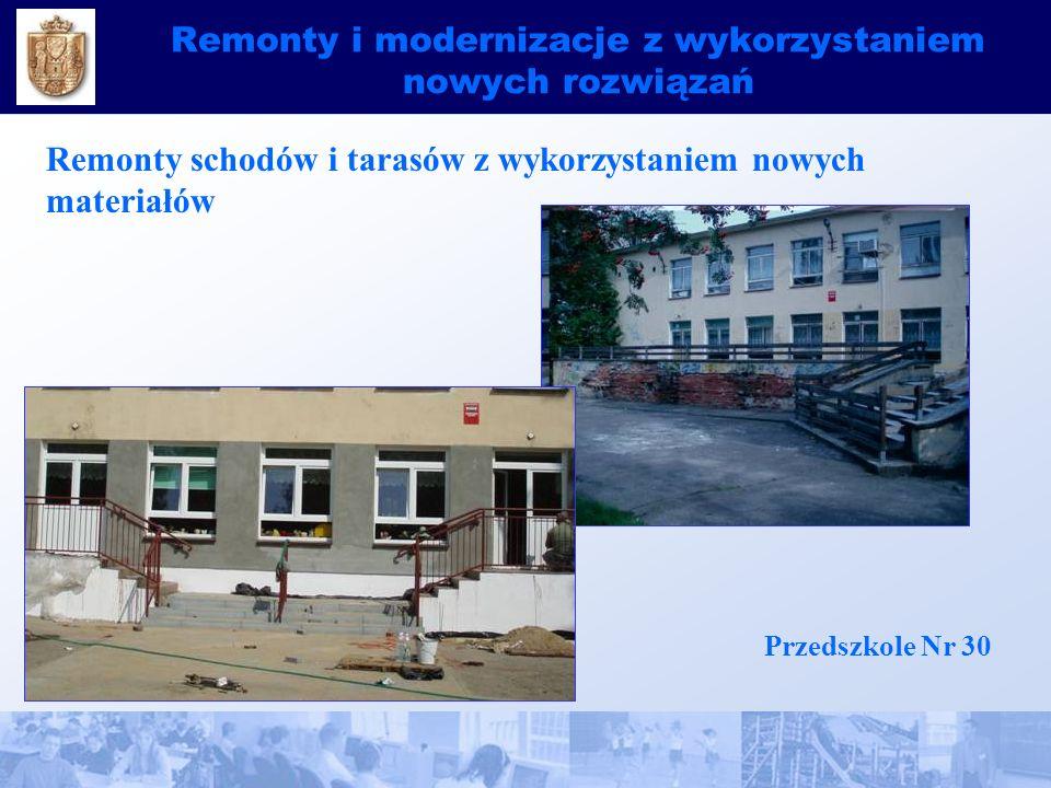 Remonty i modernizacje z wykorzystaniem nowych rozwiązań Remonty schodów i tarasów z wykorzystaniem nowych materiałów Przedszkole Nr 30