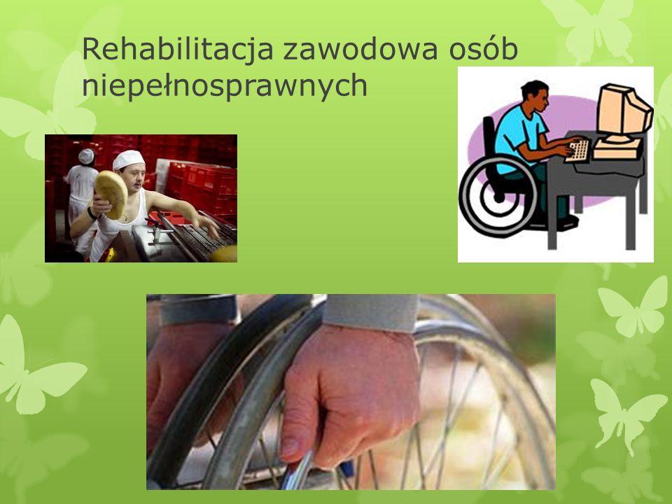 Rehabilitacja zawodowa osób niepełnosprawnych