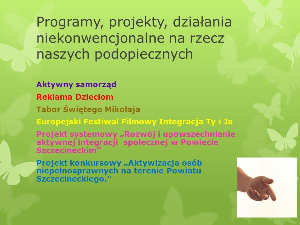 Programy, projekty, działania niekonwencjonalne na rzecz naszych podopiecznych Aktywny samorząd Reklama Dzieciom Tabor Świętego Mikołaja Europejski Fe