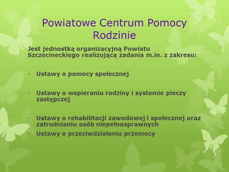 Powiatowe Centrum Pomocy Rodzinie Jest jednostką organizacyjną Powiatu Szczecineckiego realizującą zadania m.in. z zakresu: -Ustawy o pomocy społeczne