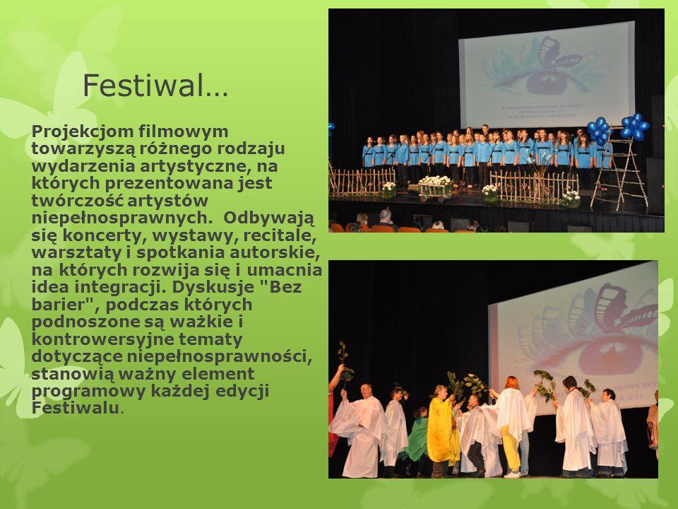 Festiwal… Projekcjom filmowym towarzyszą różnego rodzaju wydarzenia artystyczne, na których prezentowana jest twórczość artystów niepełnosprawnych. Od