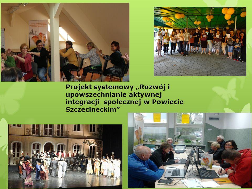 """Projekt systemowy """"Rozwój i upowszechnianie aktywnej integracji społecznej w Powiecie Szczecineckim"""""""
