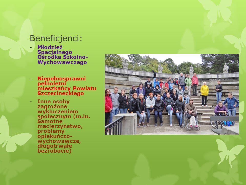 Beneficjenci: -Młodzież Specjalnego Ośrodka Szkolno- Wychowawczego -Niepełnosprawni pełnoletni mieszkańcy Powiatu Szczecineckiego -Inne osoby zagrożon