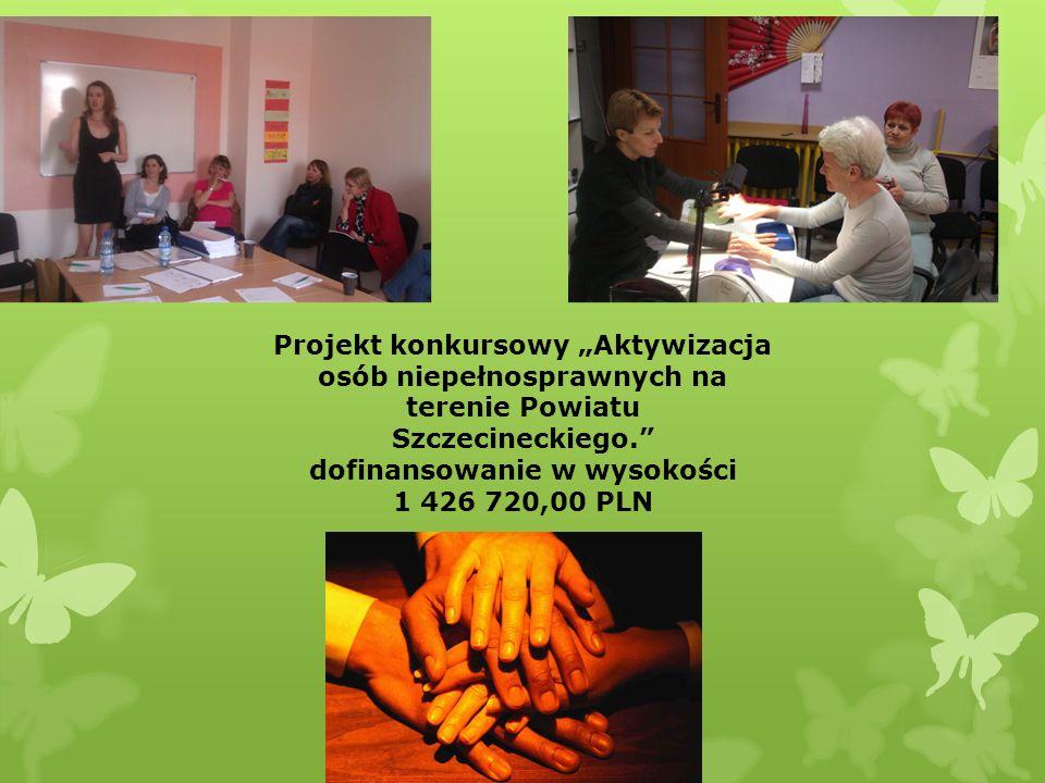 """Projekt konkursowy """"Aktywizacja osób niepełnosprawnych na terenie Powiatu Szczecineckiego. dofinansowanie w wysokości 1 426 720,00 PLN"""