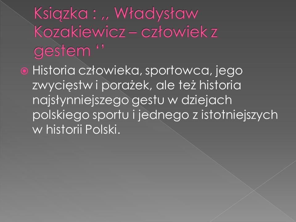 Historia człowieka, sportowca, jego zwycięstw i porażek, ale też historia najsłynniejszego gestu w dziejach polskiego sportu i jednego z istotniejsz