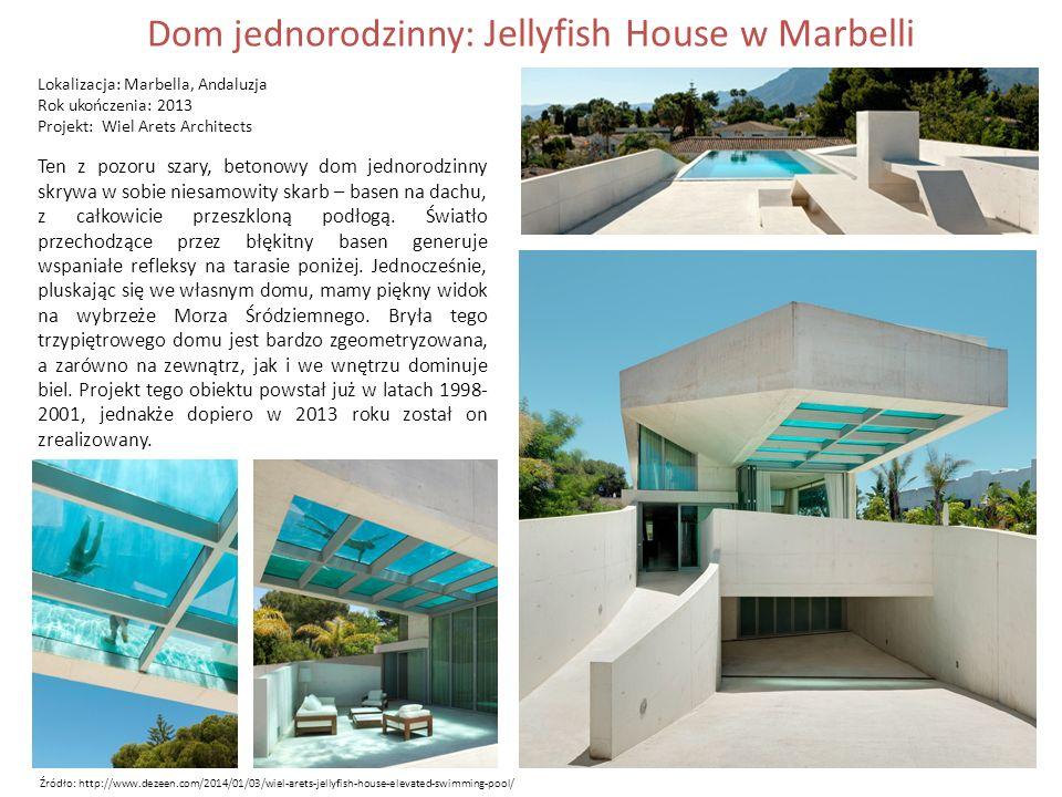 Dom jednorodzinny: Jellyfish House w Marbelli Lokalizacja: Marbella, Andaluzja Rok ukończenia: 2013 Projekt: Wiel Arets Architects Ten z pozoru szary, betonowy dom jednorodzinny skrywa w sobie niesamowity skarb – basen na dachu, z całkowicie przeszkloną podłogą.