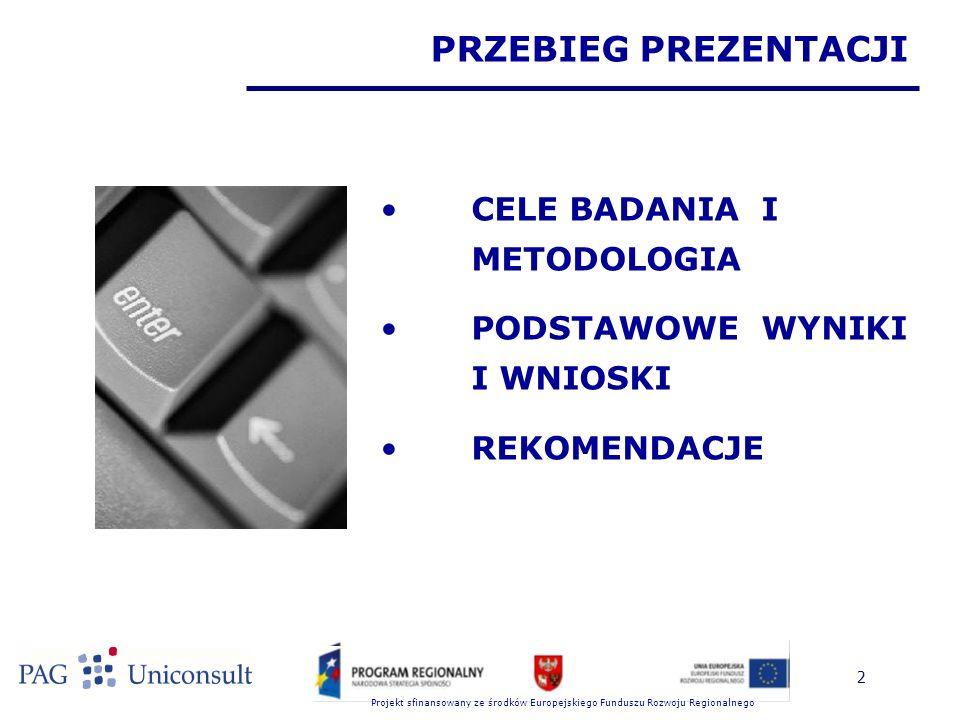 Projekt sfinansowany ze środków Europejskiego Funduszu Rozwoju Regionalnego 3 CELE BADANIA Głównym celem badania było:  dokonanie oceny systemu wyboru projektów  w szczególności kryteriów wyboru  także organizacji procesu wyboru projektów  oraz zastosowanych procedur  aby odpowiedzieć na pytanie, czy system wyboru projektów zapewnia skuteczną i najbardziej efektywną realizację celów RPO Warmia i Mazury (2007-2013)