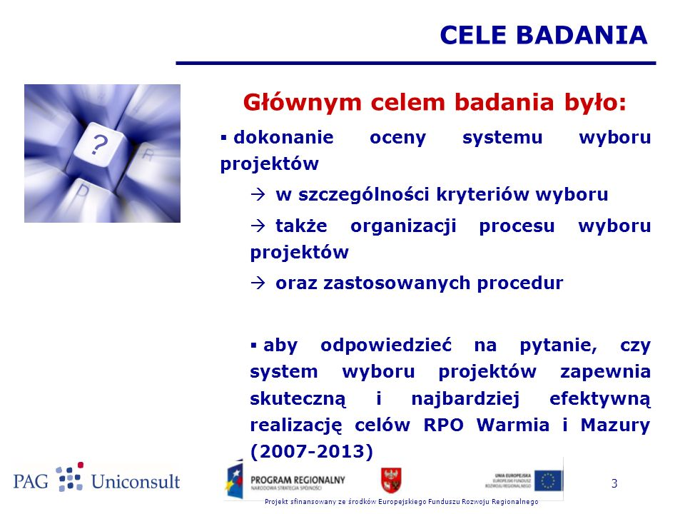 Projekt sfinansowany ze środków Europejskiego Funduszu Rozwoju Regionalnego 24 GŁÓWNE WYNIKI I WNIOSKI Z BADANIA (13)