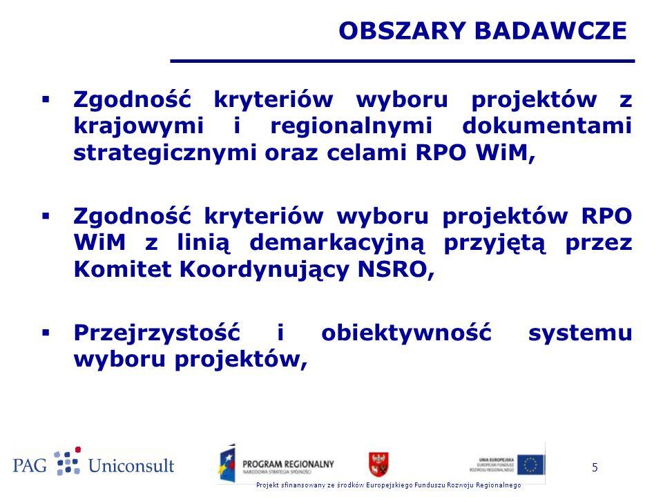 Projekt sfinansowany ze środków Europejskiego Funduszu Rozwoju Regionalnego 16 GŁÓWNE WYNIKI I WNIOSKI Z BADANIA (5)  W przypadku oceny formalnej w niektórych działaniach występowały rozbieżności w ocenie przez różne osoby.