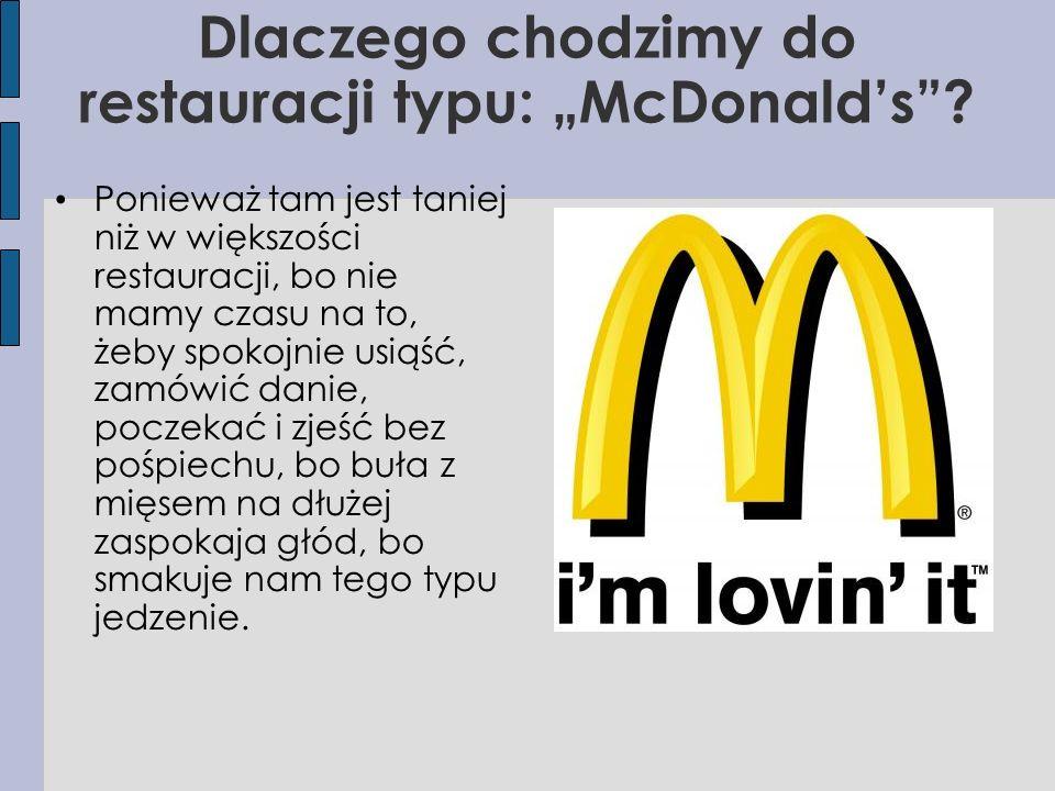 """Dlaczego chodzimy do restauracji typu: """"McDonald's ."""