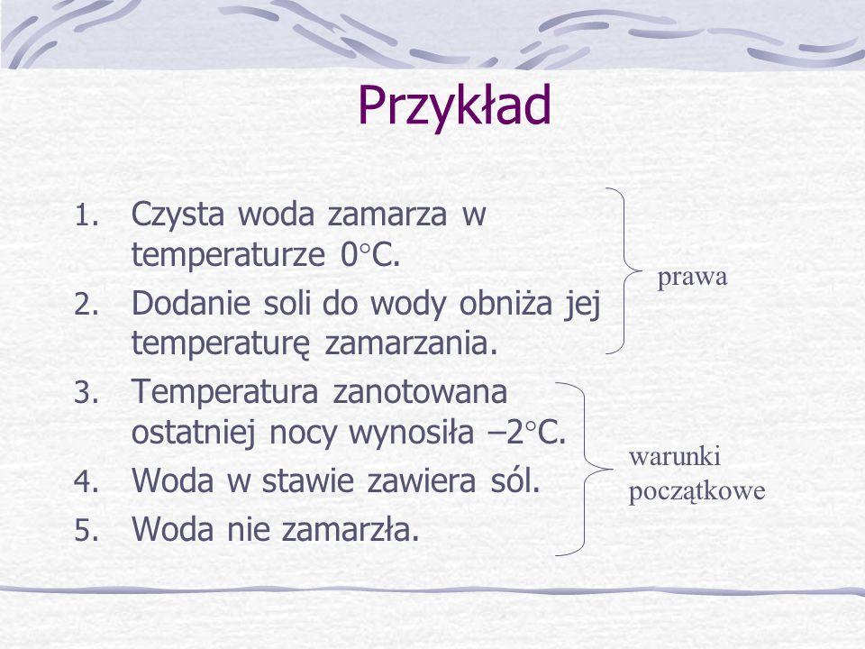 Przykład 1. Czysta woda zamarza w temperaturze 0  C.
