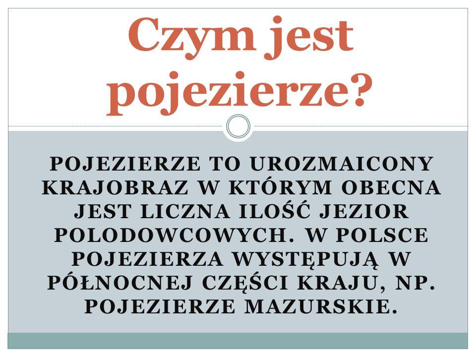 Charakterystyka Pojezierza posiadają charakterystyczne ślady ostatniego zlodowacenia, są to m.in.: - faliste moreny - obniżenia dolin rzecznych - piaszczyste równiny - misy jeziorne