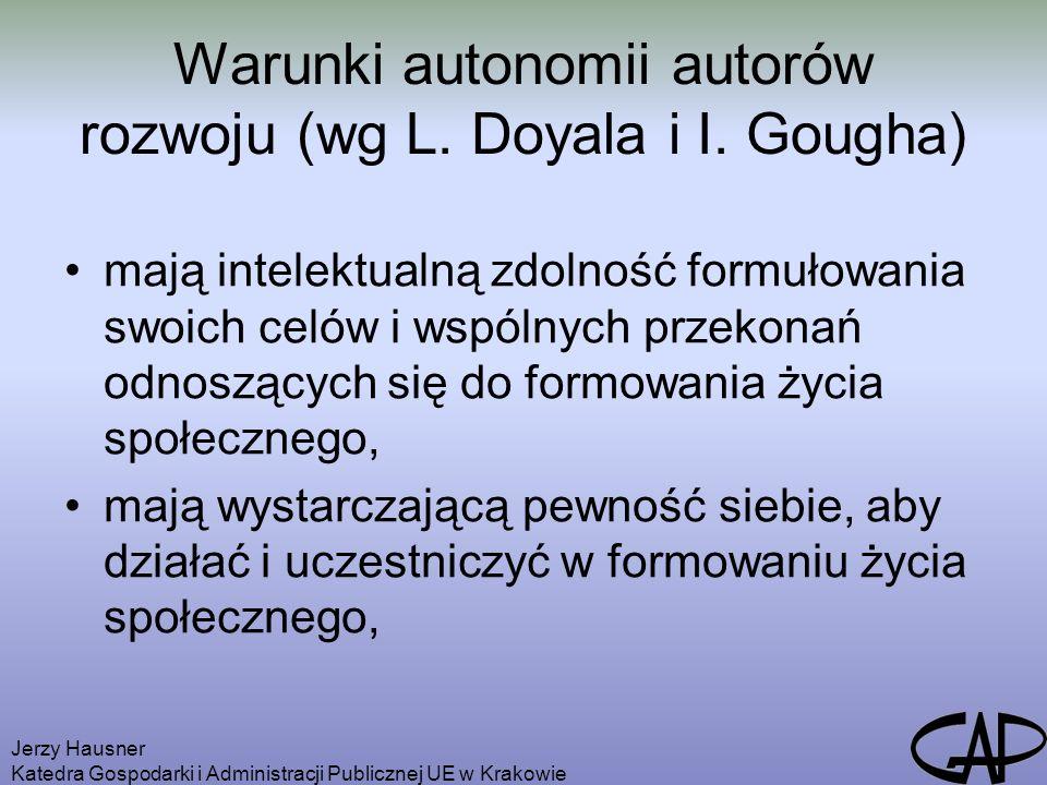 Jerzy Hausner Katedra Gospodarki i Administracji Publicznej UE w Krakowie Warunki autonomii autorów rozwoju (wg L.