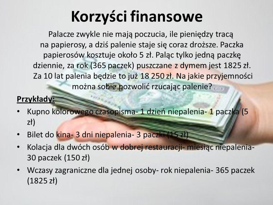 Korzyści finansowe Palacze zwykle nie mają poczucia, ile pieniędzy tracą na papierosy, a dziś palenie staje się coraz droższe.