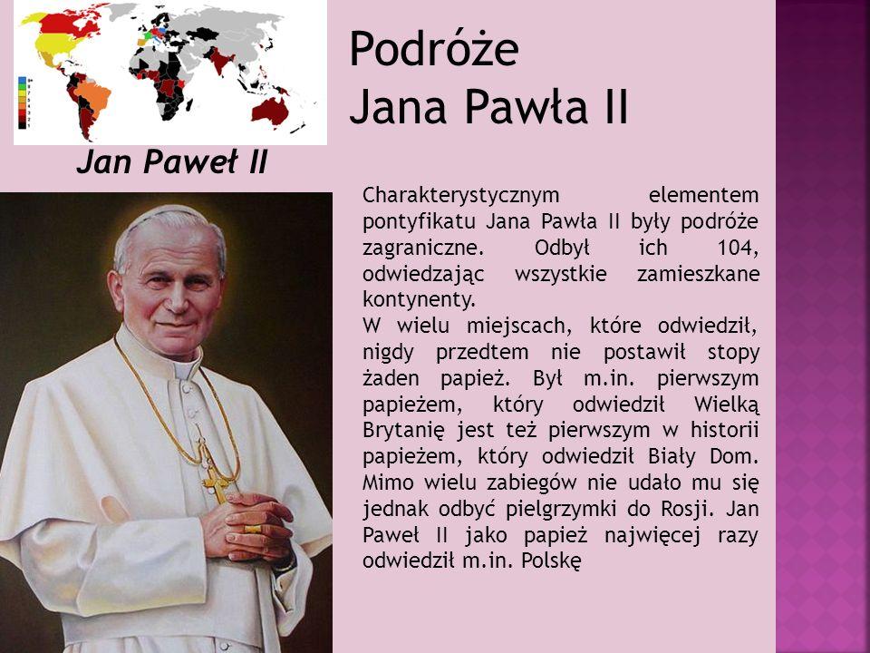 Podróże Jana Pawła II Jan Paweł II Charakterystycznym elementem pontyfikatu Jana Pawła II były podróże zagraniczne.