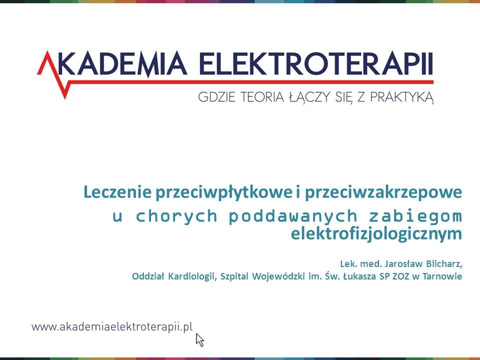 Leczenie przeciwpłytkowe i przeciwzakrzepowe u chorych poddawanych zabiegom elektrofizjologicznym Lek.