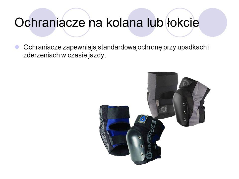 Ochraniacze na kolana lub łokcie Ochraniacze zapewniają standardową ochronę przy upadkach i zderzeniach w czasie jazdy.
