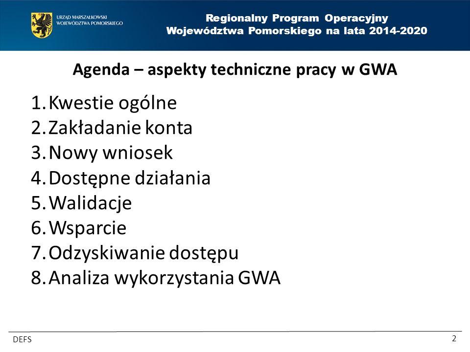 Regionalny Program Operacyjny Województwa Pomorskiego na lata 2014-2020 DEFS 3 gwa.pomorskie.eu Przeglądarka: Zalecamy najnowsze wersje Chrome lub FireFox.