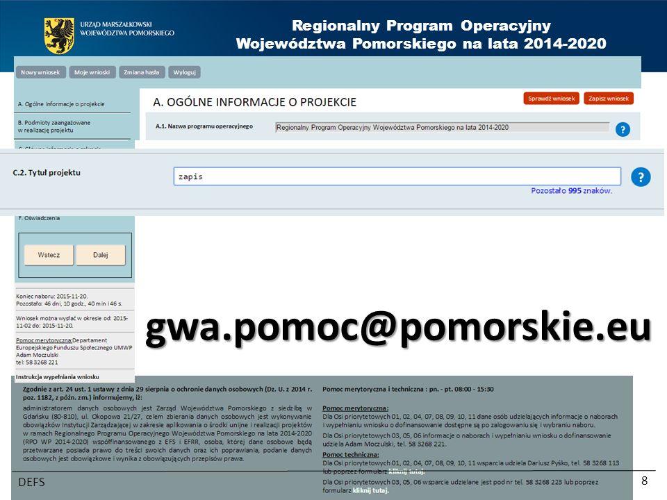 Regionalny Program Operacyjny Województwa Pomorskiego na lata 2014-2020 DEFS 8 gwa.pomoc@pomorskie.eu